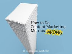 How To Do Content Marketing Metrics Wrong — Medium by Jay Baer Facebook Marketing, Digital Marketing, Purchase Funnel, Marketing Institute, Consumer Behaviour, Content Marketing Strategy, Pinterest Marketing, Infographic, Social Media