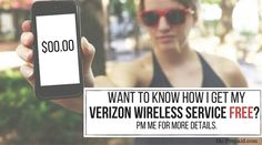 Want to know how I get my VERIZON WIRELESS SERVICE FREE? Inquire Now~