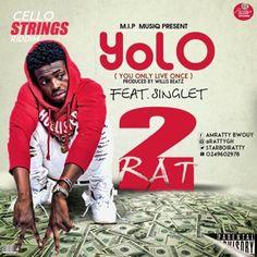 2Rat – Yolo (Feat. Singlet) (Prod. By WillisBeatz)