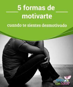 5 formas de motivarte cuando te sientes desmotivado No todas las personas somos iguales por lo que no existe una fórmula matemática exacta para motivarte. Por eso, debes procurar conocerte