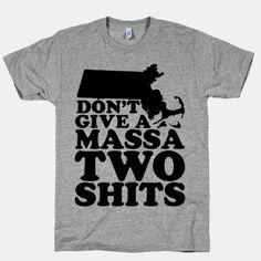 Don't Give a Massa Two Shits #Massachusetts #State #Pride #America #Boston