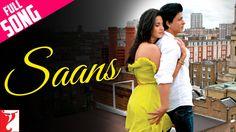 Saans - Full Song - Jab Tak Hai Jaan | Shah Rukh Khan | Katrina Kaif - YouTube