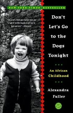 Autobiography of white girl growing up in Zimbabwe, Zambia & Malawi  in times of strive, upheaval, hunger, racial strife. Only 1 of 4 siblings lived. Dysfunctional family. Honest & unsettled sharing, lots of humor.  I would recommend it.