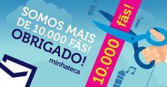 10.000 Fãs no Facebook! Obrigado!