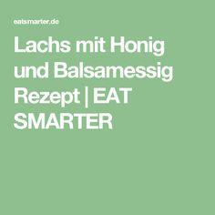 Lachs mit Honig und Balsamessig Rezept | EAT SMARTER