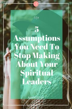 Our spiritual leaders mean so much to us, so it makes sense that we rely on them so much. Here are 5 common assumptions we make about our spiritual leaders.