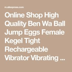Online Shop High Quality Ben Wa Ball Jump Eggs Female Kegel Tight Rechargeable Vibrator Vibrating Egg Sex Toy for Women Sex Products | Aliexpress Mobile