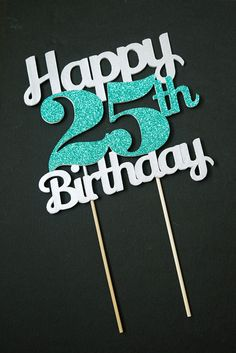 Happy 25th birthday cards 12 cards pinterest 25th birthday birthday cake topper customizable age perfect for birthday parties and celebrations bookmarktalkfo Choice Image