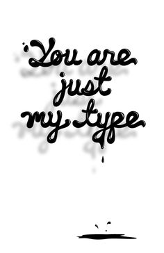 You are just my type by Matt Larson, via Behance
