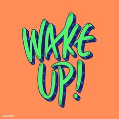 Current millennial slang Wake Up or sometimes referred to as Stay Woke in trendy style lettering Free Vector Illustration, Free Illustrations, Typography Letters, Typography Design, French Typography, The Garden Of Words, Mode Shop, Happy Words, Word Art