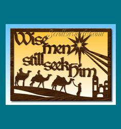Scroll Saw Patterns :: Holidays :: Christmas :: Plaques & other projects :: Wise men still seek Him -
