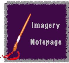 Imagery Notepages   This imagery handout explains the basics of this poetic device to students. Also includes a graphic organizer in the shape of a hand where students can record examples of imagery they find when they read.  Great way to visualize the components of imagery.