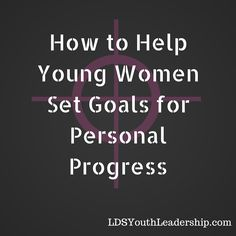 How to Help Young Women Set Goals for Personal Progress