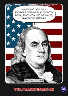 Rules of conduct from Benjamin Franklin. http://www.italianwithcomics.com (Translation at http://www.italianwithcomics.com/comics/rules-of-conduct-from-benjamin-franklin … )