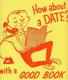 How About A DATE With A GOOD BOOK? - Vintage Book Ads