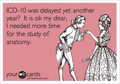 Delay Humor amidst the crazy, unpredictable, money pit that is healthcare and I 10 implementation. Medical Jokes, Medical Careers, Health Information Management, Funny Confessions, Medical Billing And Coding, I Love School, Icd 10, Anatomy Study, Future Career