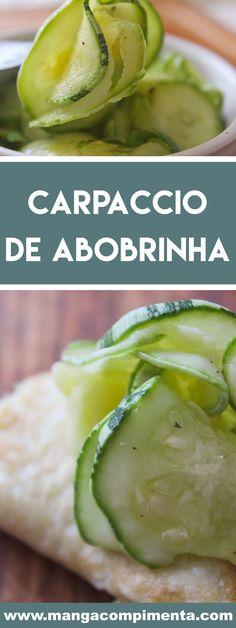 Receita de Carpaccio de Abobrinha - prepare em casa para petiscar, lanchar ou servir nas refeições da família. #receitas