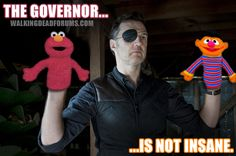 The Governor is not crazy.