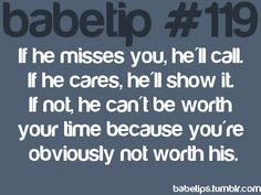 True that. Too bad he calls all the time, and makes a point every day to tell me how gorgeous, special, and amazing I am :)