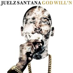 widontplay: Juelz Santana - God Will'n (Mixtape)