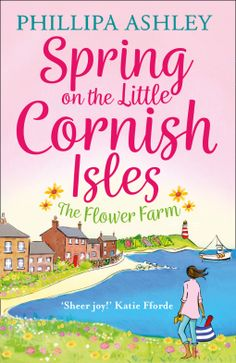 Spring on the Little Cornish Isles The Flower Farm  Phillipa Ashley