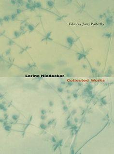 Lorine Niedecker: Collected Works by Lorine Niedecker