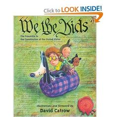 We the Kids by David Catrow: A great book for teaching about the Preamble to the Constitution. You'll find ideas for using this book at Chalk Talk blog.