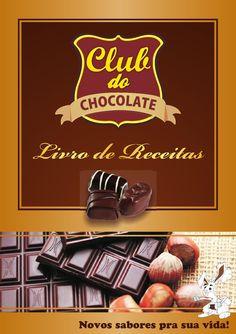 Livro de Receitas -  Club do Chocolate  Visitem este site www.clubdochocolate.com.br  Faça & Venda - GANHE DINHEIRO NA COZINHA