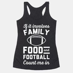 If It Involves Family Food And Football Count Me In