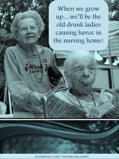 I hope I'll have a partner in crime if I'm ever in a nursing home when I'm old. I hope I'll have a partner in crime if I'm ever in a nursing home when I'm old. Old Best Friends, Best Friends Forever, True Friends, Bestest Friend, Crazy Friends, Drunk Woman, Drunk Lady, Partners In Crime, Poses