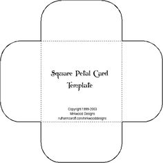 "Square Petal Card Template  Design idea: Create a memorable thank you card! Cut a square of card the size of the inner square. Embellish with beautiful stamps. Using a lovely, flowing hand (or a stamp), write ""Thank you!"""