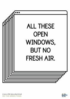 """""""All these open windows. But no fresh air."""" – cute, witty poster for Earth Hour"""
