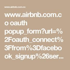 www.airbnb.com.co oauth popup_form?url=%2Foauth_connect%3Ffrom%3Dfacebook_signup%26service%3Dfacebook%26oauth_popup%3Dtrue
