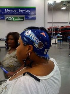 People of Walmart hair fashion. I wonder if Oreo paid for this advertisement? LOL