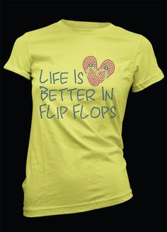 Life is Better in Flip Flops Rhinestone TShirt by BellaBlingOnline, $24.99