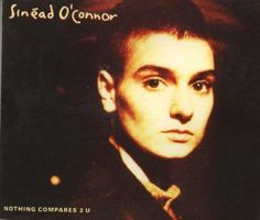 "Top 100 Pop Songs Of All Time: Sinead O'Connor - ""Nothing Compares 2 U"" (1990)"