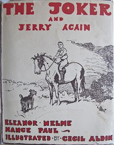 The Joker and Jerry again  by Eleanor E. Helme and Nance Paul; illustrated by Cecil Aldin. Published 1932