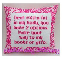 Love this too    Funny Cross Stitch Pillow Quote Pink Pillow Fat To by NeedleNosey, $23.00