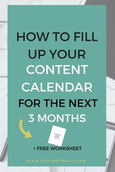 Fill Up Your Blog Content Calendar for 3 Months with this Free Worksheet!