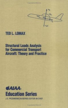 More stress of materials and reference for the airplane and aeuronautical engineer! Structural Loads Analysis for Commercial Aircraft: Theory and Practice (American History Through Literature) by Ted L. Lomax http://www.amazon.com/dp/1563471140/ref=cm_sw_r_pi_dp_YWGhub0RESACA
