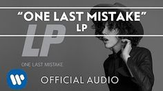 LP - One Last Mistake [Official Audio] - YouTube