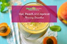 Oat, Peach and Apricot Morning Smoothie for breakfast or a snack.
