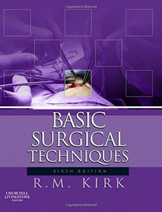 Basic Surgical Techniques, 6e by R. M. Kirk MS FRCS