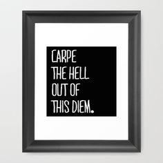 Carpe Diem Framed Art Print by Pencil Me In ™ - $37.00