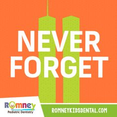 This was a day that we, like many, will never forget. In memoriam. Never Forget, Pediatrics, Dentistry, Happy Holidays, Dental