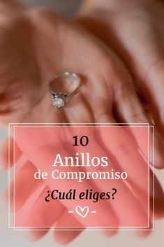 f073ca526dca 10 anillos de compromiso para 10 novias  ¿cuál es para ella