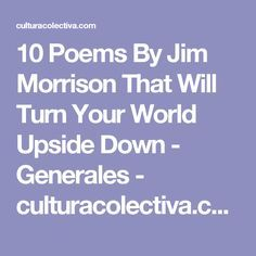 10 Poems By Jim Morrison That Will Turn Your World Upside Down - Generales - culturacolectiva.com