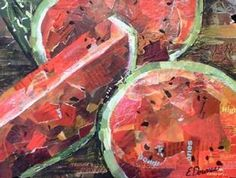 Eileen Downes artist collage watermelon fruit torn paper painting