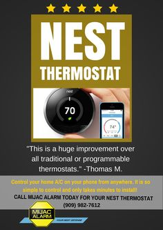 Nest Thermostat learns your schedule and can also be controlled by your cell phone to turn on the heat or air before you get home! Mijac Alarm loves our nest, so easy to use!