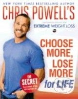 Chris Powell's Choose More, Lose More for Life (Chris Powell)